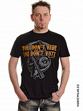 Sons of Anarchy tričko, Don´t Ride Don´t Vote, pánské