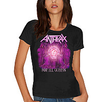 Anthrax tričko, For All Queens Skinny, dámské